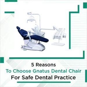 Gnatus Dental Chair for Safe Dental Practice